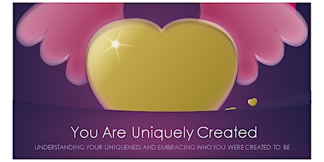 YOU ARE UNIQUELY CREATED tickets