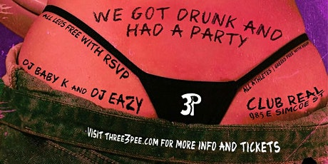 3P Presents : We Got Drunk and Had A PARTY!!! tickets