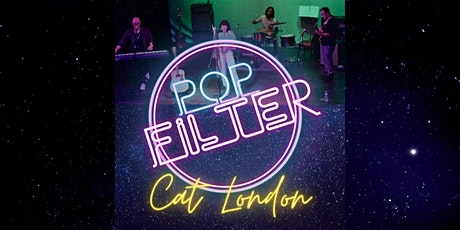 Pop Filter with Special Guest Cat London tickets