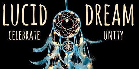 Lucid Dream - Celebrate Unity tickets