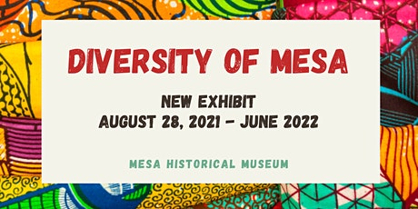Diversity of Mesa Exhibit Grand Opening tickets