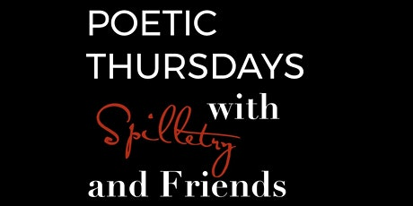 Poetic Thursdays with Spilletry and Friends tickets