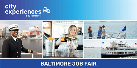 City Experiences  (anchored by Hornblower) Job Fair- Baltimore tickets