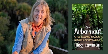 """Meg Lowman Book Launch """"The Arbornaut"""" tickets"""