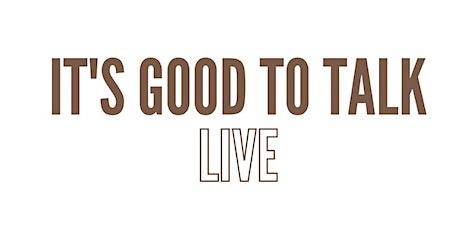 It's Good to Talk: Live tickets