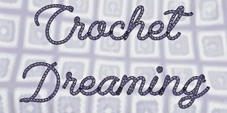 Crochet dreaming: Beginners workshop and all levels crochet group tickets