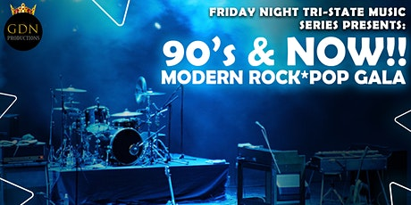 FRIDAY NIGHT TRI-STATE PRESENTS   90's & NOW!! MODERN ROCK*POP GALA tickets