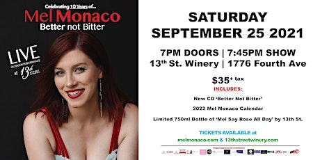 Mel Monaco 'Better Not Bitter' : 10 Year Celebration tickets