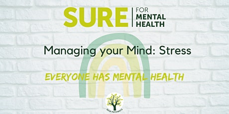 SURE for Mental Health - Managing your Mind: Stress tickets