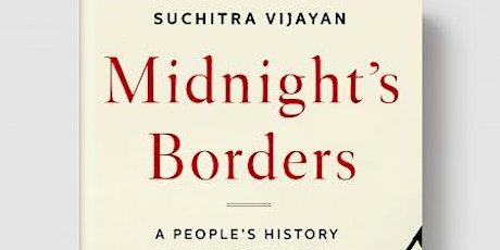 Book talk with Suchitra Vijayan, author of Midnight's Borders tickets