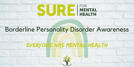 SURE for Mental Health - Borderline Personality Disorder Awareness tickets