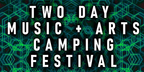 COSMIC KINGDOM: ARTS AND MUSIC CAMPING FEST tickets