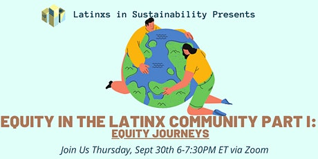 Equity in the Latinx Community Part1: Equity Journeys tickets