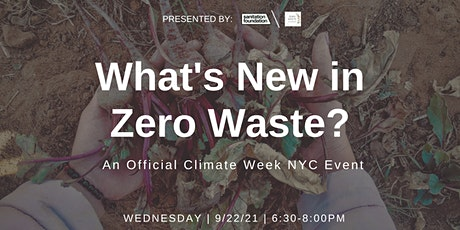 What's New in Zero Waste? A Climate Week NYC Event tickets