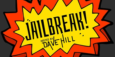JAILBREAK! Hosted by Dave Hill