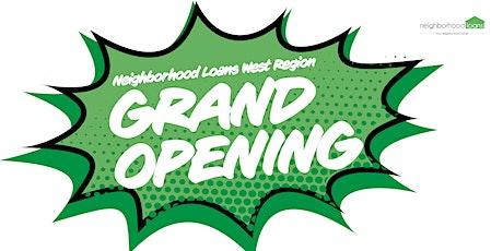 Neighborhood Loans - West Region Grand Opening tickets