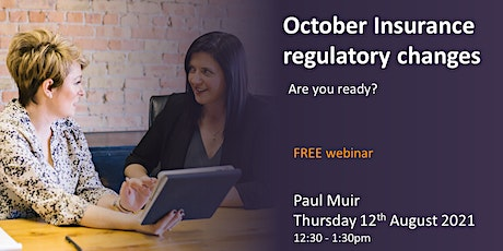 October Insurance regulatory changes - are you ready? tickets