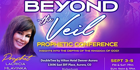 Beyond The Veil Prophetic Conference (DENVER) tickets