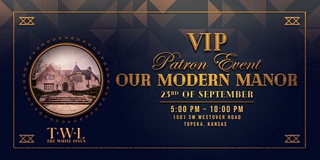 Our Modern Manor Showhouse - VIP Patron Event tickets