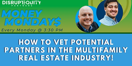 How to Vet Potential Partners in the Multifamily Real Estate Industry! tickets