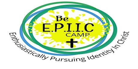 "Chestertown Baptist Church's ""Be E.P.I.I.C."" Camp tickets"