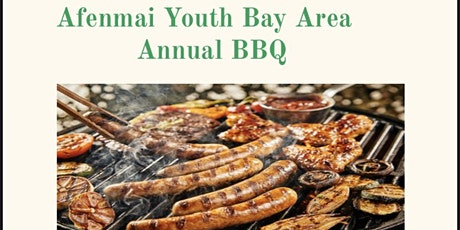 AFENMAI YOUTH BAY AREA- ANNUAL BBQ tickets