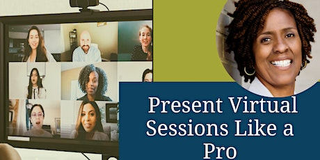Present Virtual Session Like a Pro tickets