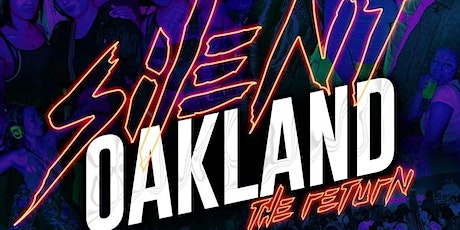 SILENT PARTY OAKLAND: THE RETURN tickets