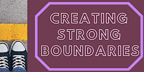 Creating Strong Boundaries tickets