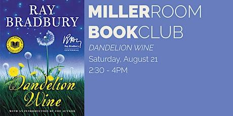 Book Club @ The Miller Room: DANDELION WINE by Ray Bradbury tickets