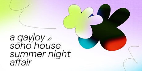 Gayjoy x Soho House tickets