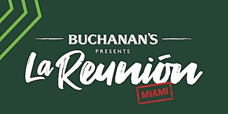 Buchanan's Presents:  La Reunión Miami tickets