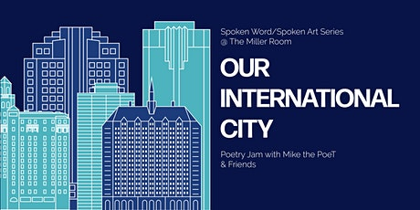 Celebrating our International City - Poetry Jam w/ Mike the PoeT & Friends tickets