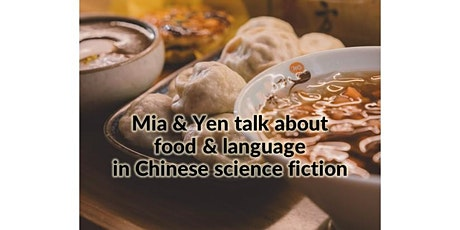 Mia & Yen Talk About Food & Language in Chinese Science Fiction tickets