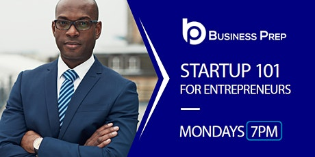 Business Prep - Startup 101 for Entrepreneurs tickets