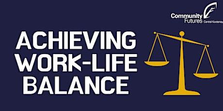 Achieving Work/Life Balance tickets