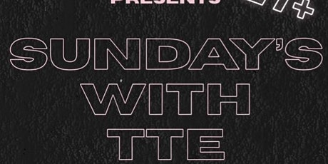 Sunday's With TTE tickets