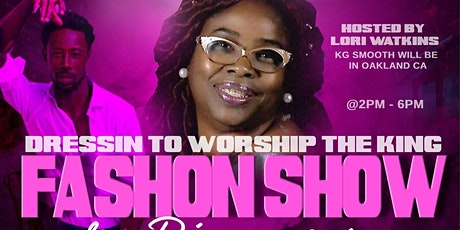 """""""Dressin' to Worship the King""""  Fashion Show & Dinner tickets"""