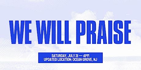 We Will Praise tickets