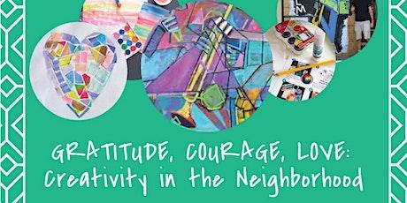 Gratitude, Courage, Love, Creativity in the Neighborhood tickets