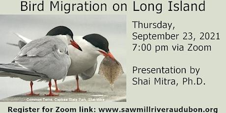 Bird Migration on Long Island: Shai Mitra, Ph.D. tickets