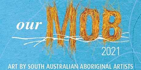 Newmarch Gallery Tour - OUR MOB - Adelaide Festival Centre tickets