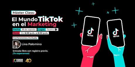 Máster Class: El Mundo TikTok en el Marketing entradas