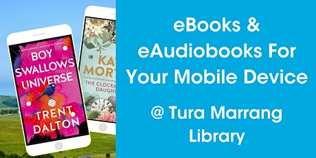 EBooks & EAudiobooks On Your Mobile Device @ Tura Marrang Library tickets