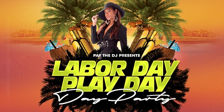 Labor Day Play Day (Day Party) tickets