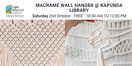 Macramé Wall Hanging @ Kapunda Library tickets