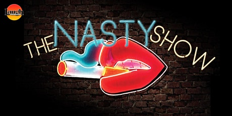 THE NASTY SHOW Saturday Night Standup at Laugh Factory Chicago tickets