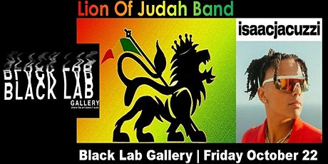 Lion of Judah Band & IsaacJacuzzi - Live at Black Lab Gallery tickets