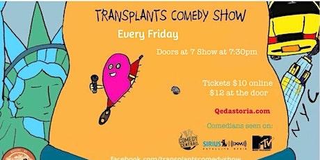 Transplants Comedy tickets