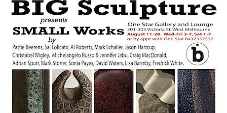 BIG Sculpture presents SMALL works tickets